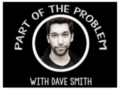 Part of the Problem with Dave Smith